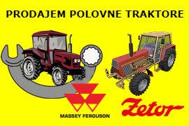 PRODAJEM POLOVNE TRAKTORE MASSEY FERGUSON ZETOR SMEDEREVSKA PALANKA